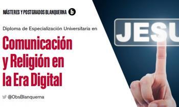 Diploma de Especialización Universitaria en Comunicación y Religión en la Era Digital