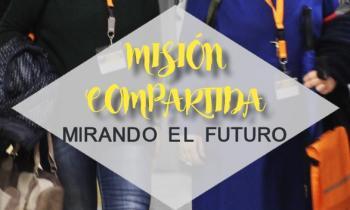 Misión Compartida, mirando el futuro
