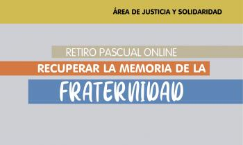 Retiro Pascual Online: Recuperar la memoria de la fraternidad