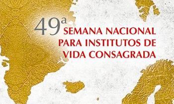 49ª Semana Nacional para Institutos de Vida Consagrada