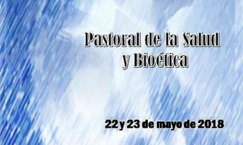 Abierto el plazo de inscripción para las Jornadas de Pastoral de la Salud y Bioética de los días 22 y 23 de mayo
