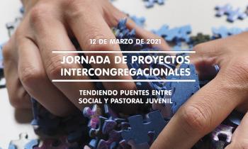 Jornada de Proyectos Intercongregacionales – Marzo 2021