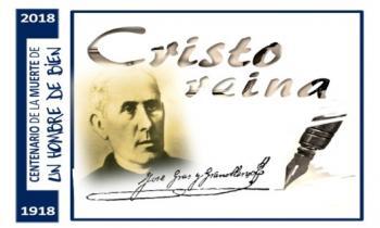 Centenario de la Muerte del Fundador de las Hijas de Cristo Rey y Celebración del XXII Capítulo General.