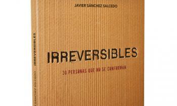 Irreversibles: 30 personas que no se conforman