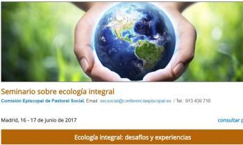Enlázate por la Justicia y la Comisión Episcopal de Pastoral Social organizan un seminario sobre Ecología Integral para los días 16 y 17 de junio