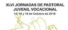 XLVI Jornadas de Pastoral Juvenil Vocacional