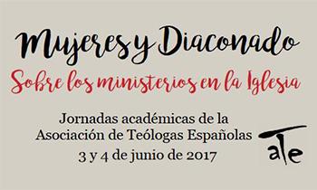 La Asociación de Teólogas organiza unas Jornadas Académicas sobre las mujeres y el diaconado para los días 3 y 4 de junio