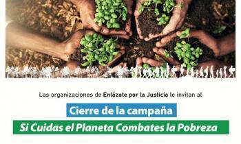 Cierre de la campaña: Si Cuidas el Planeta Combates la Pobreza