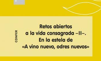 «Retos abiertos a la vida consagrada II» Número 225 de la Revista CONFER